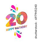 happy birthday twenty 20 year ... | Shutterstock .eps vector #697945240