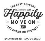 the best revenge is always to... | Shutterstock .eps vector #697991530