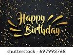happy birthday background.... | Shutterstock .eps vector #697993768