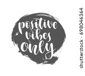 positive vibes only vector... | Shutterstock .eps vector #698046364