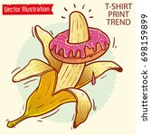 banana and donut print  image... | Shutterstock .eps vector #698159899