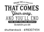 spend the day appreciating... | Shutterstock .eps vector #698307454