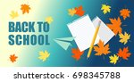 back to school. bright maple... | Shutterstock .eps vector #698345788