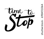 time to stop quote. ink hand... | Shutterstock .eps vector #698451064