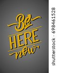 be here now | Shutterstock .eps vector #698461528