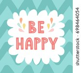be happy hand drawn card print. ... | Shutterstock .eps vector #698464054