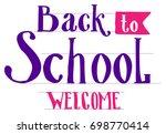 back to school welcome.... | Shutterstock .eps vector #698770414