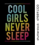 cool girls never sleep fashion... | Shutterstock .eps vector #698891320