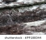 blurred old skin wood background | Shutterstock . vector #699188344