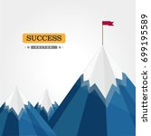 mountain to success  | Shutterstock .eps vector #699195589