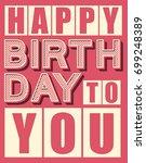 vintage color happy birthday... | Shutterstock .eps vector #699248389