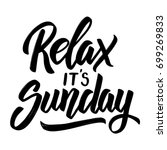 relax it's sunday. hand drawn... | Shutterstock .eps vector #699269833