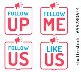 follow up  me  us. like us.... | Shutterstock .eps vector #699280624