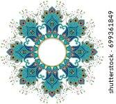round frame. floral eastern... | Shutterstock . vector #699361849