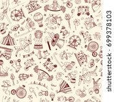 seamless pattern doodle circus... | Shutterstock . vector #699378103