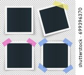 set of 4 photo frames  stickied ... | Shutterstock .eps vector #699396370