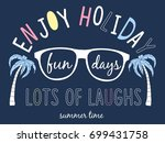 enjoy holiday slogan with... | Shutterstock .eps vector #699431758