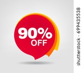 90  off discount sticker. sale... | Shutterstock .eps vector #699435538