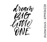 dream big little one phrase.... | Shutterstock .eps vector #699436228