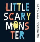 little scary monster slogan... | Shutterstock .eps vector #699571744