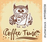 hand drawn owl with cup of... | Shutterstock .eps vector #699588358