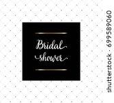 bridal shower hand written...   Shutterstock .eps vector #699589060