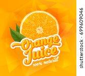 natural orange juice label... | Shutterstock .eps vector #699609046