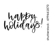happy holidays. hand drawn...   Shutterstock .eps vector #699661870