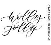 holly jolly handwritten phrase. ... | Shutterstock .eps vector #699661960