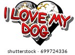 i love my dog   comic book word ... | Shutterstock .eps vector #699724336