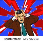 businessman in panic  hold on... | Shutterstock .eps vector #699732913