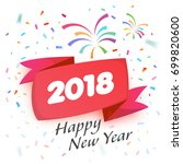 happy new year 2018 colorful... | Shutterstock .eps vector #699820600