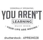 generally speaking you aren t... | Shutterstock .eps vector #699834028
