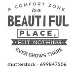 a comfort zone is a beautiful... | Shutterstock .eps vector #699847306