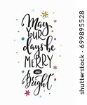 may your days merry bright... | Shutterstock .eps vector #699895528