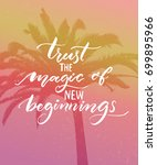 trust the magic of new... | Shutterstock .eps vector #699895966