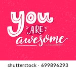 you are awesome. motivational... | Shutterstock .eps vector #699896293