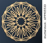 laser cutting mandala. golden... | Shutterstock .eps vector #699905533