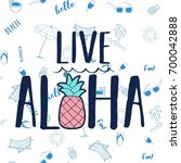live aloha slogan and pineapple ... | Shutterstock .eps vector #700042888