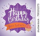 happy birthday typography... | Shutterstock .eps vector #700101373