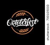 oktoberfest hand written... | Shutterstock .eps vector #700105033