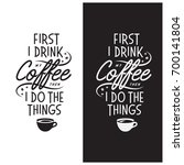 coffee related inspirational... | Shutterstock .eps vector #700141804