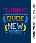 new york turbo dude t shirt... | Shutterstock .eps vector #700447330