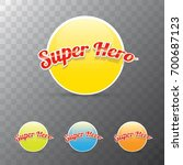 vector super hero label or sign ... | Shutterstock .eps vector #700687123