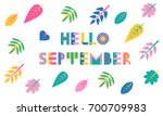 hello september. trendy... | Shutterstock .eps vector #700709983