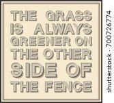 the grass is always greener on... | Shutterstock .eps vector #700726774