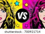 woman vs woman. pop art blonde... | Shutterstock .eps vector #700921714