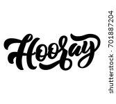 hooray hand lettering  custom... | Shutterstock .eps vector #701887204