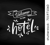 welcome to our hotel sign.... | Shutterstock .eps vector #701971060
