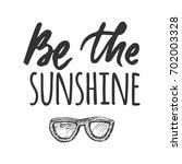 be the sunshine. sunshine hand... | Shutterstock .eps vector #702003328